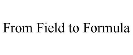 FROM FIELD TO FORMULA