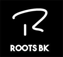 R ROOTS BK