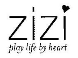 ZIZI PLAY LIFE BY HEART