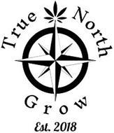TRUE NORTH GROW EST. 2018
