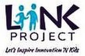 LIINK PROJECT LET'S INSPIRE INNOVATION 'N KIDS