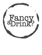 FANCY A DRINK?
