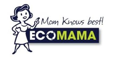 ECOMAMA MOM KNOWS BEST!