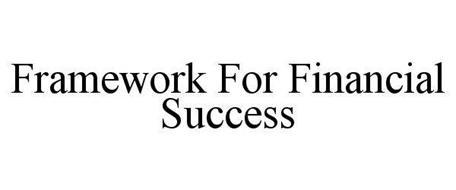 FRAMEWORK FOR FINANCIAL SUCCESS