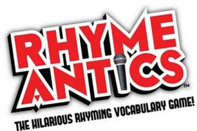 RHYME ANTICS THE HILARIOUS RHYMING VOCABULARY GAME!