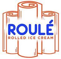 ROULÉ ROLLED ICE CREAM