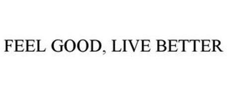 FEEL GOOD, LIVE BETTER