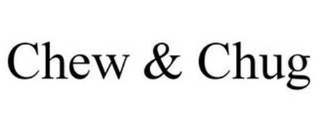 CHEW & CHUG
