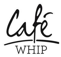 CAFÉ WHIP