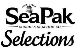 SEAPAK SHRIMP & SEAFOOD CO. SELECTIONS SINCE 1948