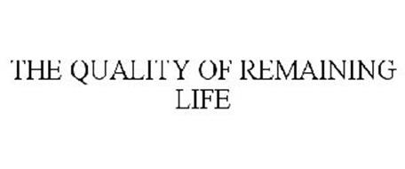 THE QUALITY OF REMAINING LIFE