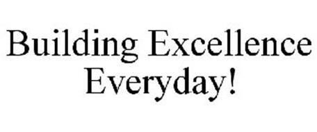 BUILDING EXCELLENCE EVERYDAY!