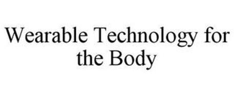 WEARABLE TECHNOLOGY FOR THE BODY