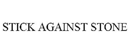 STICK AGAINST STONE