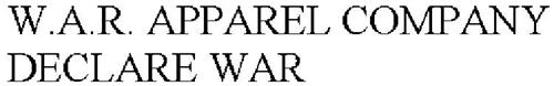 W.A.R. APPAREL COMPANY DECLARE WAR
