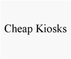 CHEAP KIOSKS