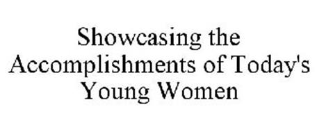 SHOWCASING THE ACCOMPLISHMENTS OF TODAY'S YOUNG WOMEN