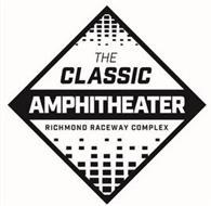THE CLASSIC AMPHITHEATER RICHMOND RACEWAY COMPLEX