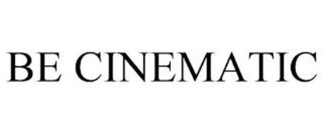 BE CINEMATIC