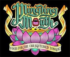 MINGLING MOUTH FOOD FOR THE ENLIGHTENED TONGUE