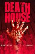 DEATH HOUSE HELL ISN'T A WORD. IT'S A SENTENCE...