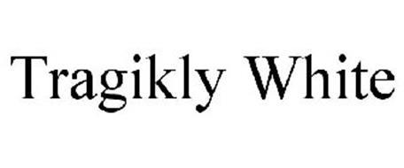 TRAGIKLY WHITE