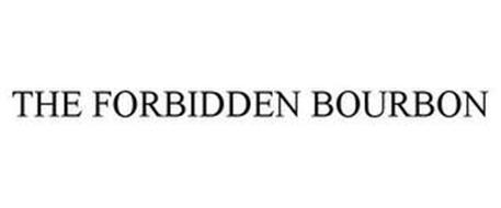 THE FORBIDDEN BOURBON