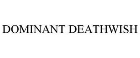 DOMINANT DEATHWISH