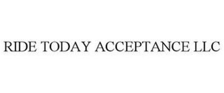 RIDE TODAY ACCEPTANCE LLC