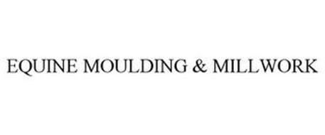 EQUINE MOULDING & MILLWORK