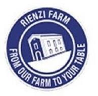RIENZI FARM FROM OUR FARM TO YOUR TABLE