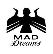 MAD DREAMS