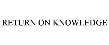 RETURN ON KNOWLEDGE