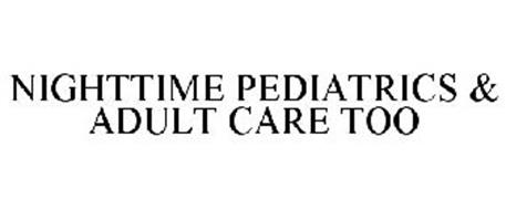 NIGHTTIME PEDIATRICS & ADULT CARE TOO