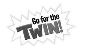 GO FOR THE TWIN!