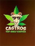 CASTROS TOP SHELF EXOTICS