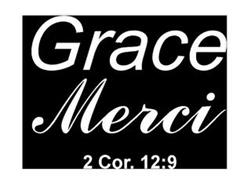 GRACE MERCI 2 COR. 12:9.