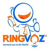 RINGVOZ CONNECTS YOU TO THE WORLD!