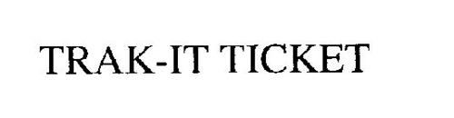 TRAK-IT TICKET