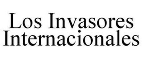 LOS INVASORES INTERNACIONALES