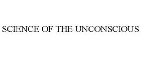 SCIENCE OF THE UNCONSCIOUS