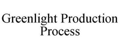 GREENLIGHT PRODUCTION PROCESS
