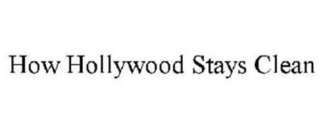 HOW HOLLYWOOD STAYS CLEAN