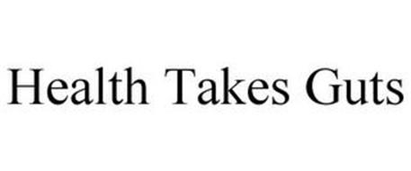 HEALTH TAKES GUTS