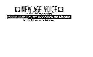 NEW AGE VOICE PUBLISHED BY NEW AGE VOICE RADIO PROMOTION NEW AGE, CELTIC, ELECTRONIC & SPACE, AMBIENT, ACOUSTIC INSTRUMENTAL, WORLD, NATIVE AMERICAN IN TUNE WITH TODAY'S NEW AGE RADIO MARKET