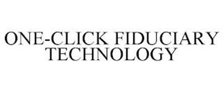 ONE-CLICK FIDUCIARY TECHNOLOGY