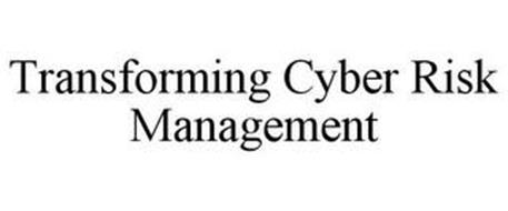 TRANSFORMING CYBER RISK MANAGEMENT