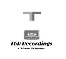 T&R RECORDINGS A DIVISION OF T&R SOLUTIONS
