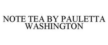 NOTE TEA BY PAULETTA WASHINGTON