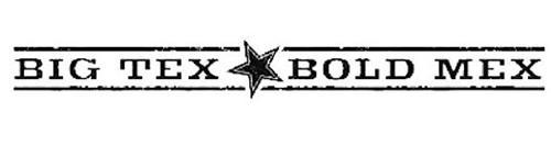 BIG TEX BOLD MEX
